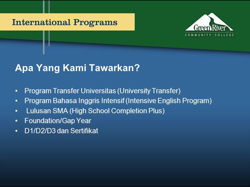 Apa Yang Kami Tawarkan Program Transfer Universitas (University Transfer) Program Bahasa Inggris Intensif (Intensive English Program)