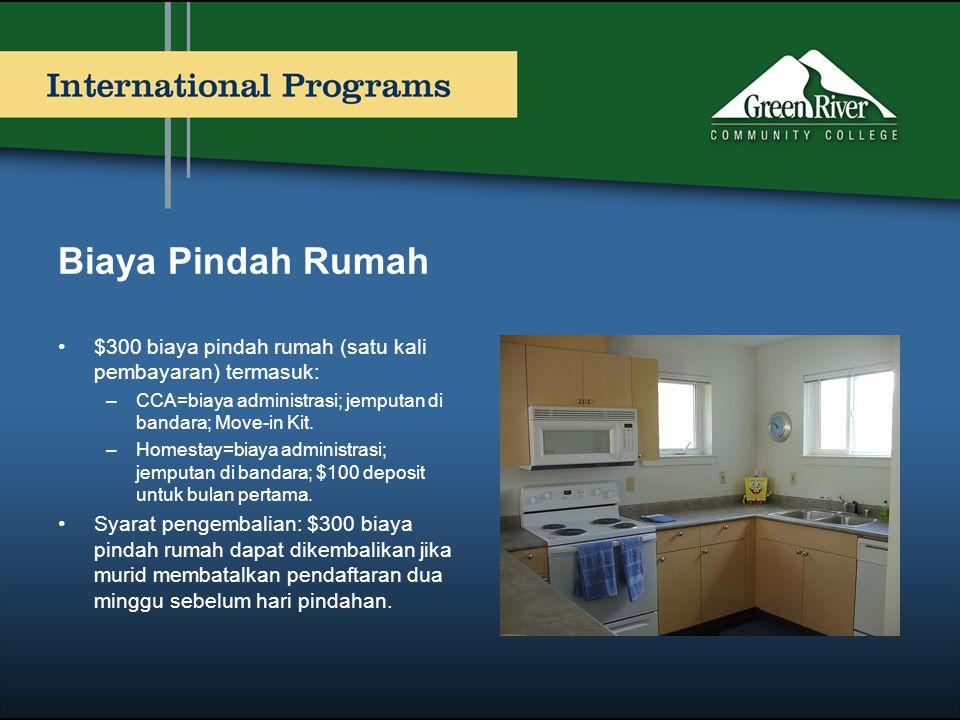 Biaya Pindah Rumah $300 biaya pindah rumah (satu kali pembayaran) termasuk: CCA=biaya administrasi; jemputan di bandara; Move-in Kit.