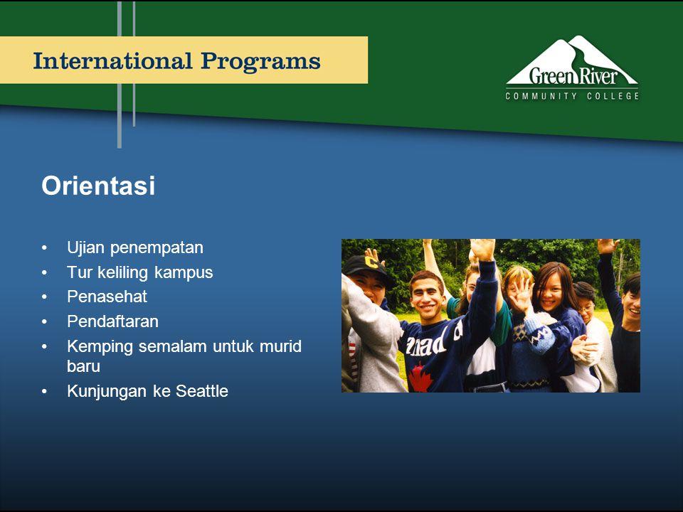 Orientasi Ujian penempatan Tur keliling kampus Penasehat Pendaftaran
