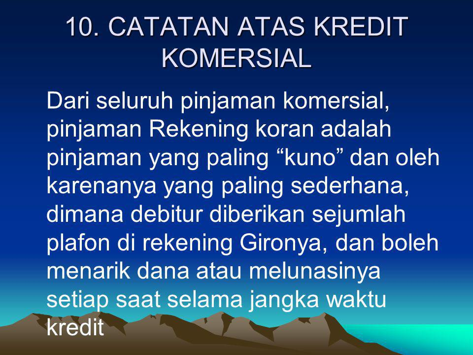 10. CATATAN ATAS KREDIT KOMERSIAL