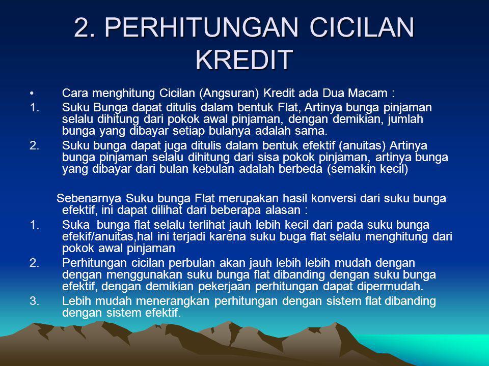 2. PERHITUNGAN CICILAN KREDIT