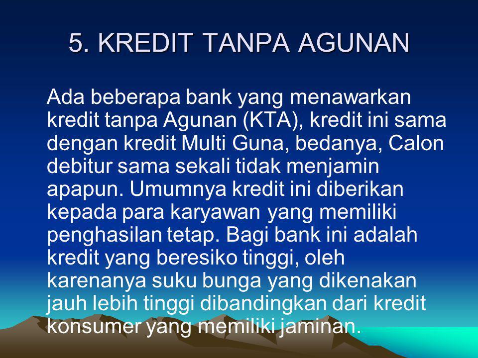 5. KREDIT TANPA AGUNAN