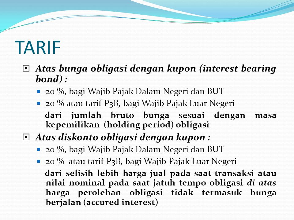 TARIF Atas bunga obligasi dengan kupon (interest bearing bond) :