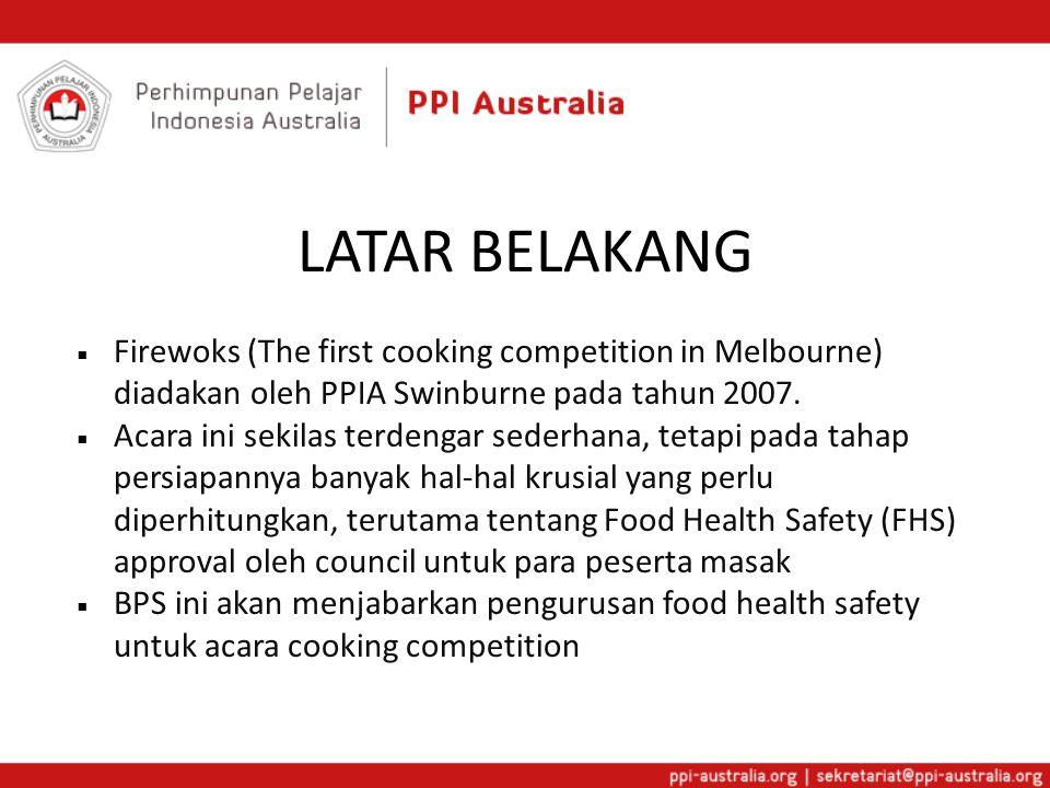 LATAR BELAKANG Firewoks (The first cooking competition in Melbourne) diadakan oleh PPIA Swinburne pada tahun 2007.