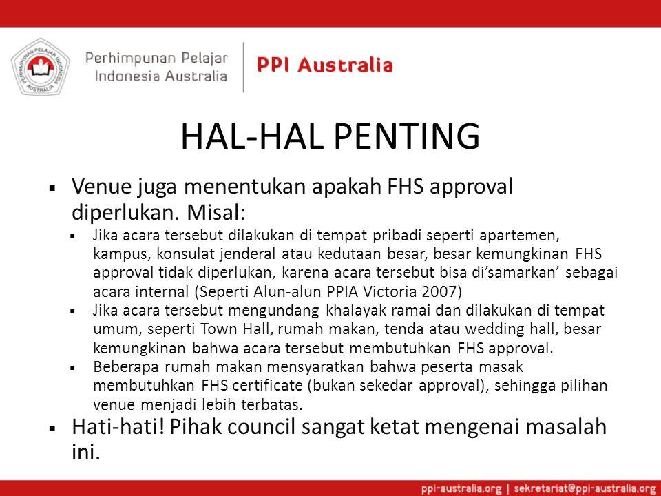 HAL-HAL PENTING Venue juga menentukan apakah FHS approval diperlukan. Misal: