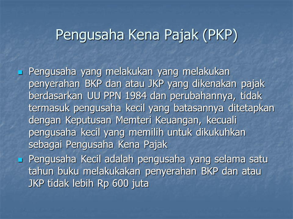 Pengusaha Kena Pajak (PKP)