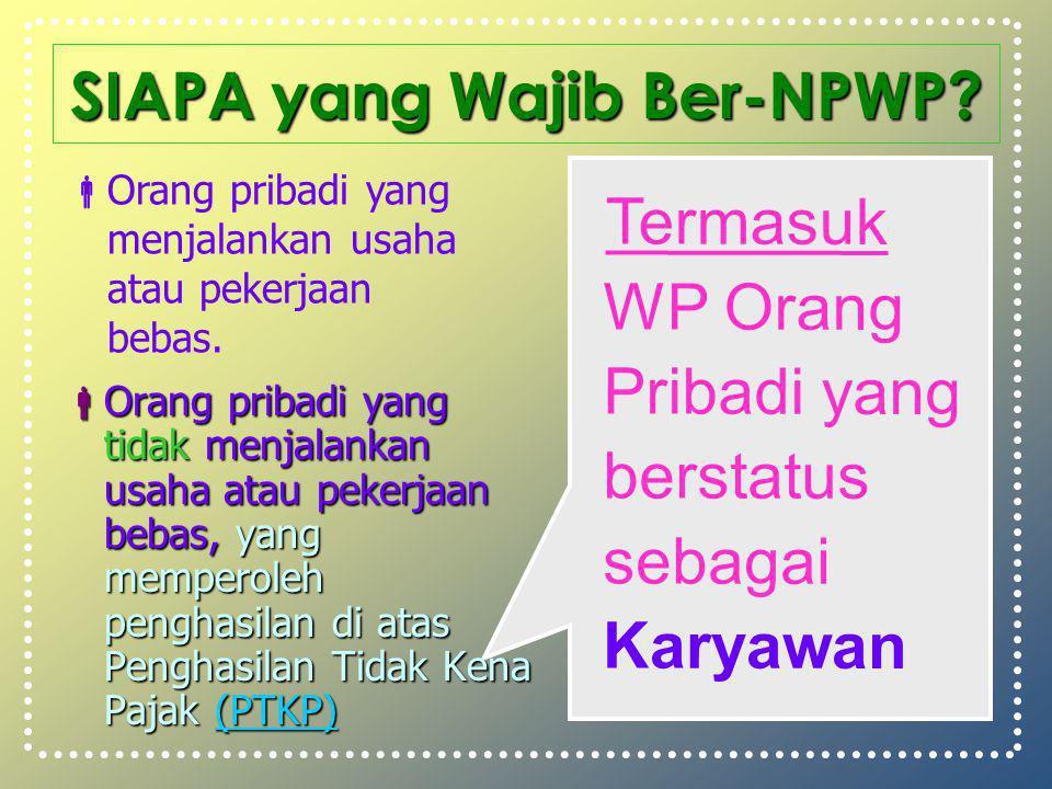 SIAPA yang Wajib Ber-NPWP