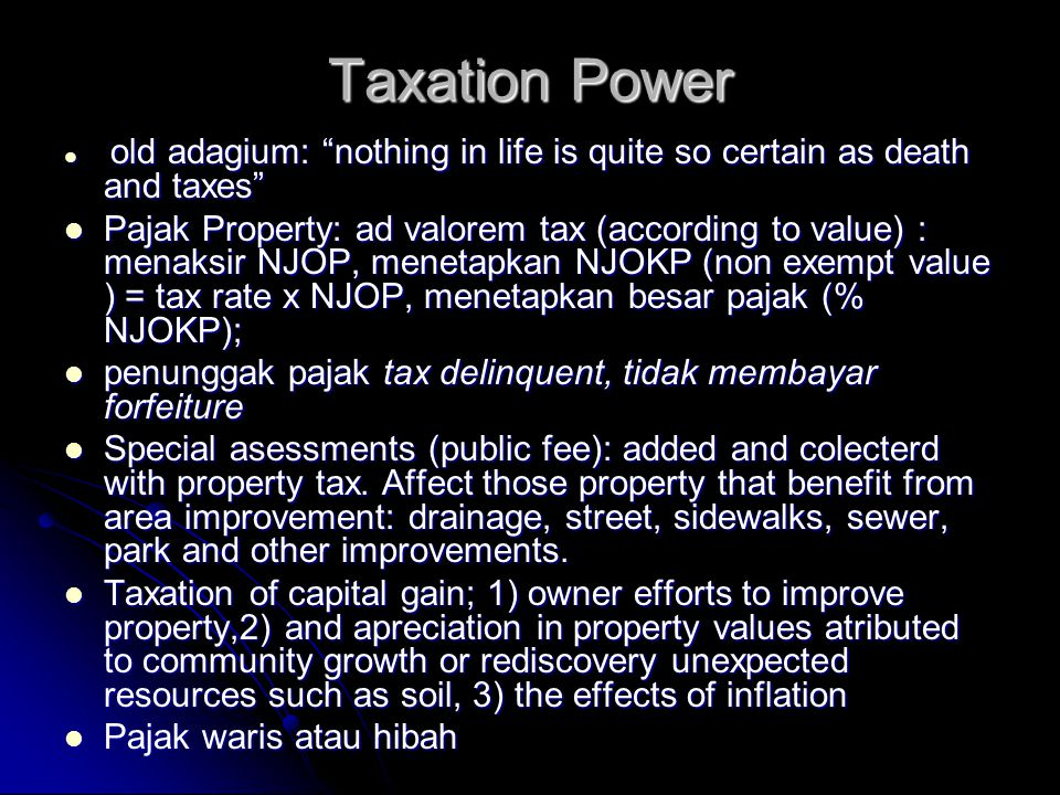 Taxation Power old adagium: nothing in life is quite so certain as death and taxes
