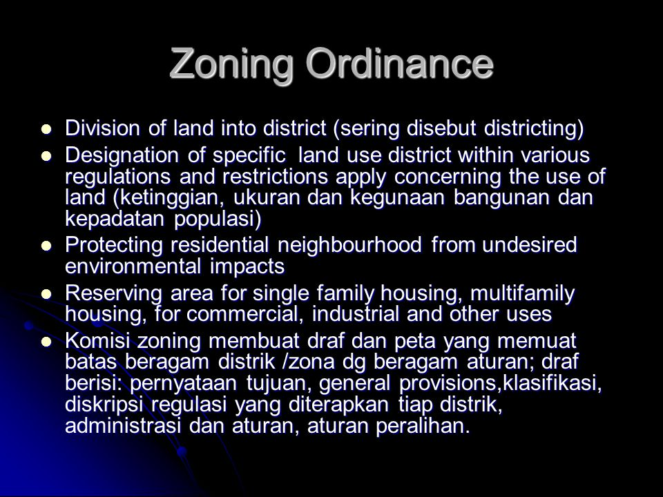 Zoning Ordinance Division of land into district (sering disebut districting)