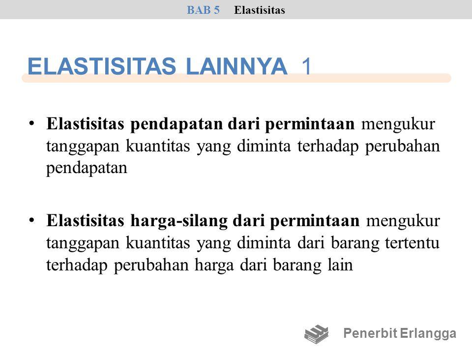 BAB 5 Elastisitas ELASTISITAS LAINNYA 1.