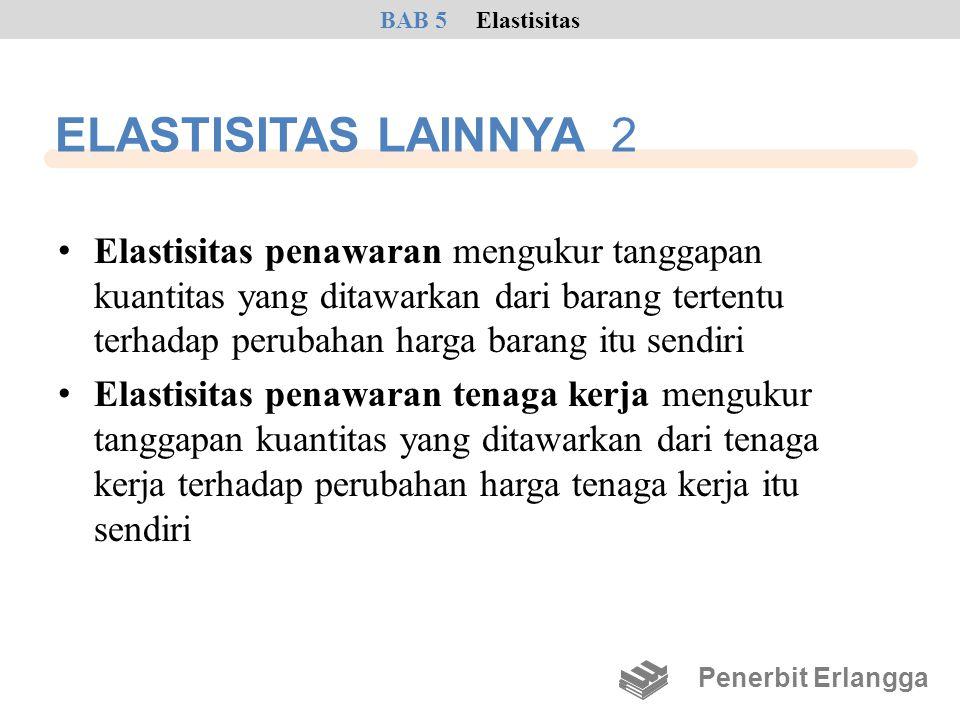 BAB 5 Elastisitas ELASTISITAS LAINNYA 2.