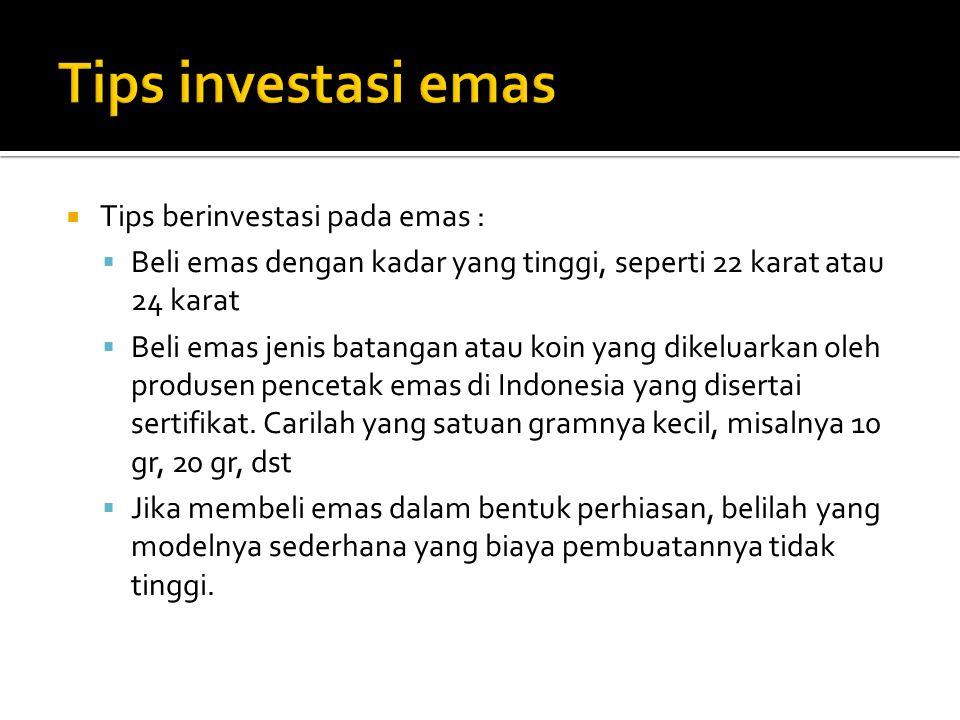 Tips investasi emas Tips berinvestasi pada emas :