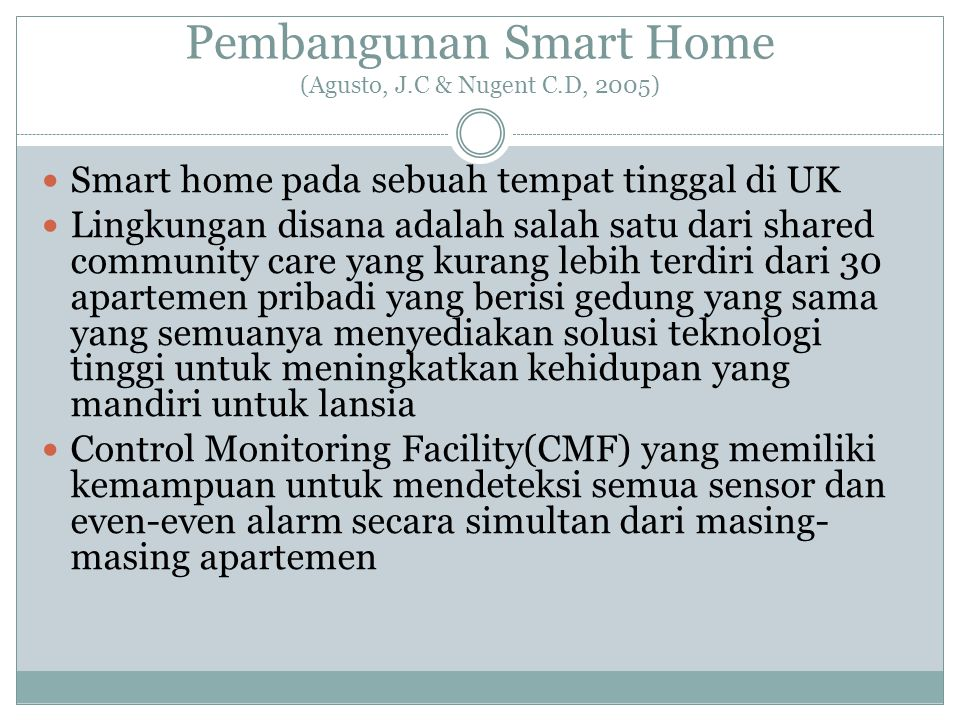 Pembangunan Smart Home (Agusto, J.C & Nugent C.D, 2005)