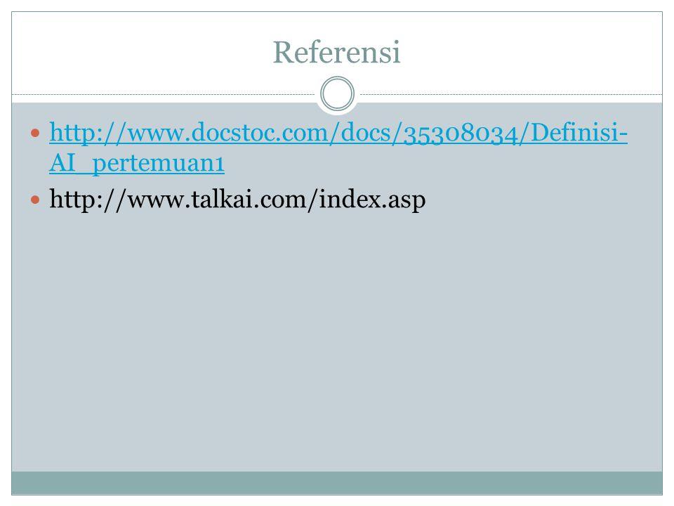 Referensi http://www.docstoc.com/docs/35308034/Definisi-AI_pertemuan1