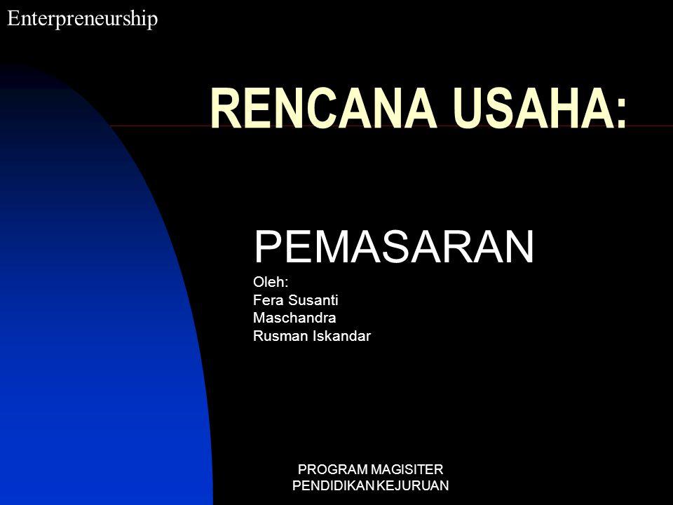 PEMASARAN Oleh: Fera Susanti Maschandra Rusman Iskandar