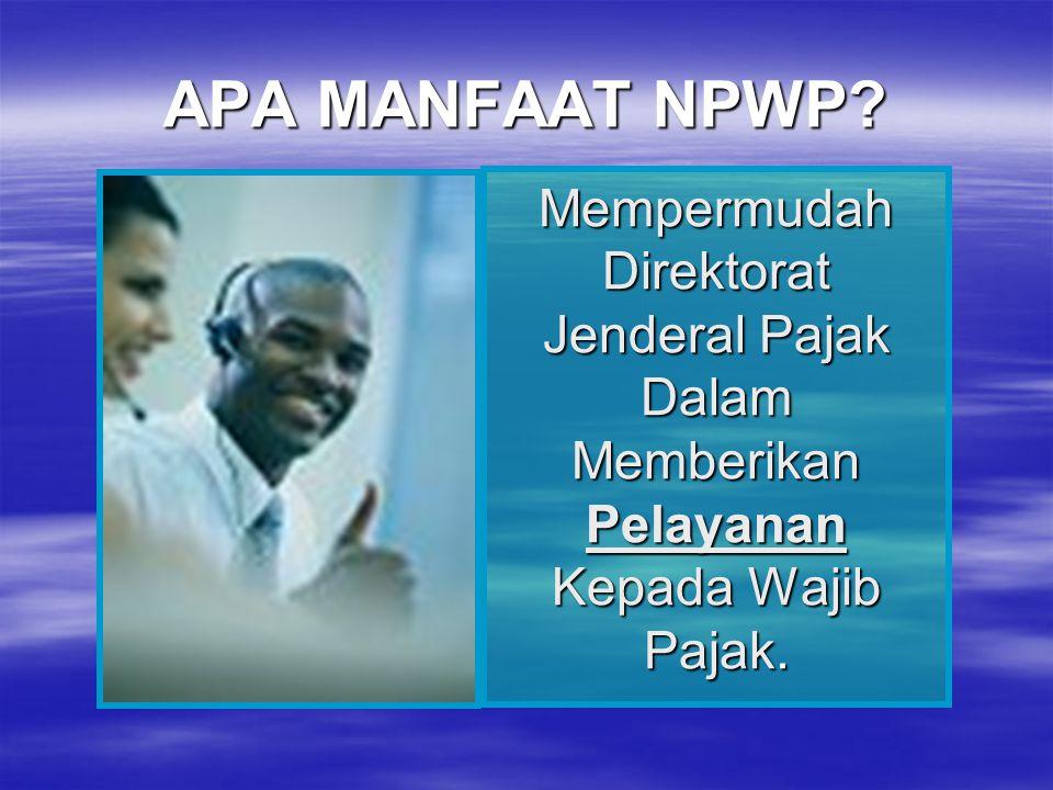 APA MANFAAT NPWP.
