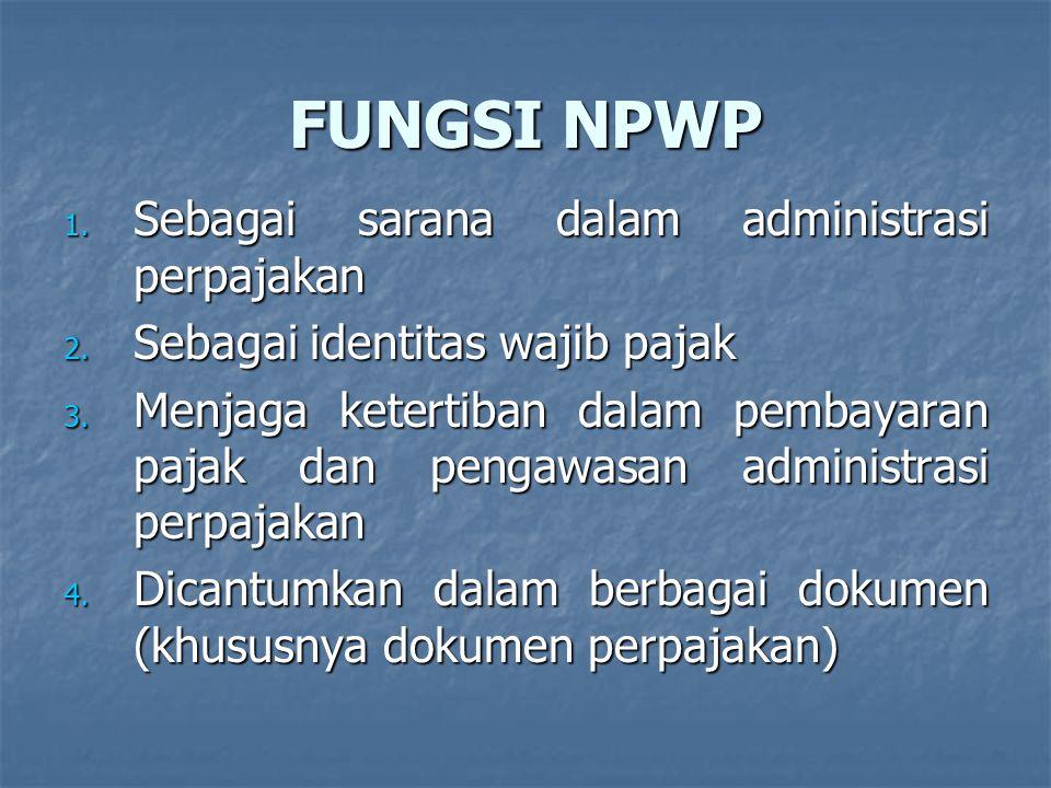 FUNGSI NPWP Sebagai sarana dalam administrasi perpajakan