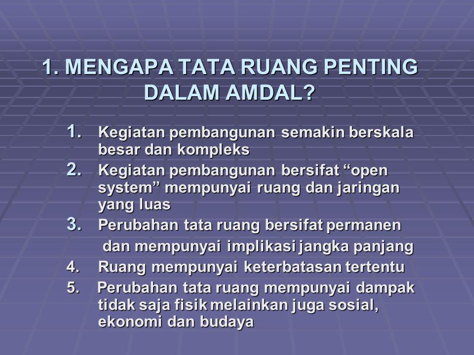1. MENGAPA TATA RUANG PENTING DALAM AMDAL