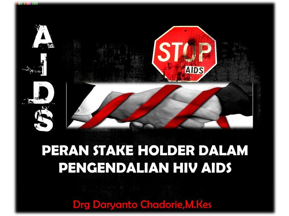 PERAN STAKE HOLDER DALAM PENGENDALIAN HIV AIDS