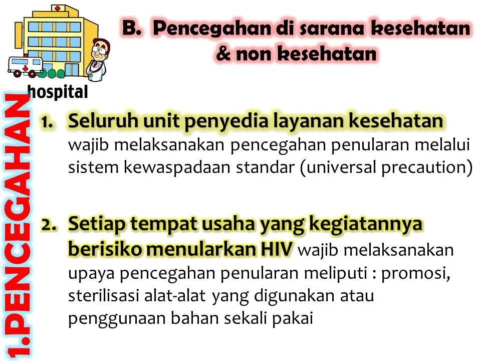 B. Pencegahan di sarana kesehatan & non kesehatan