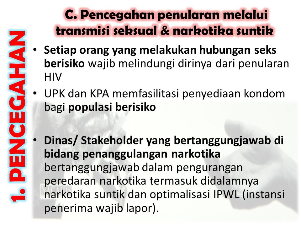 C. Pencegahan penularan melalui transmisi seksual & narkotika suntik