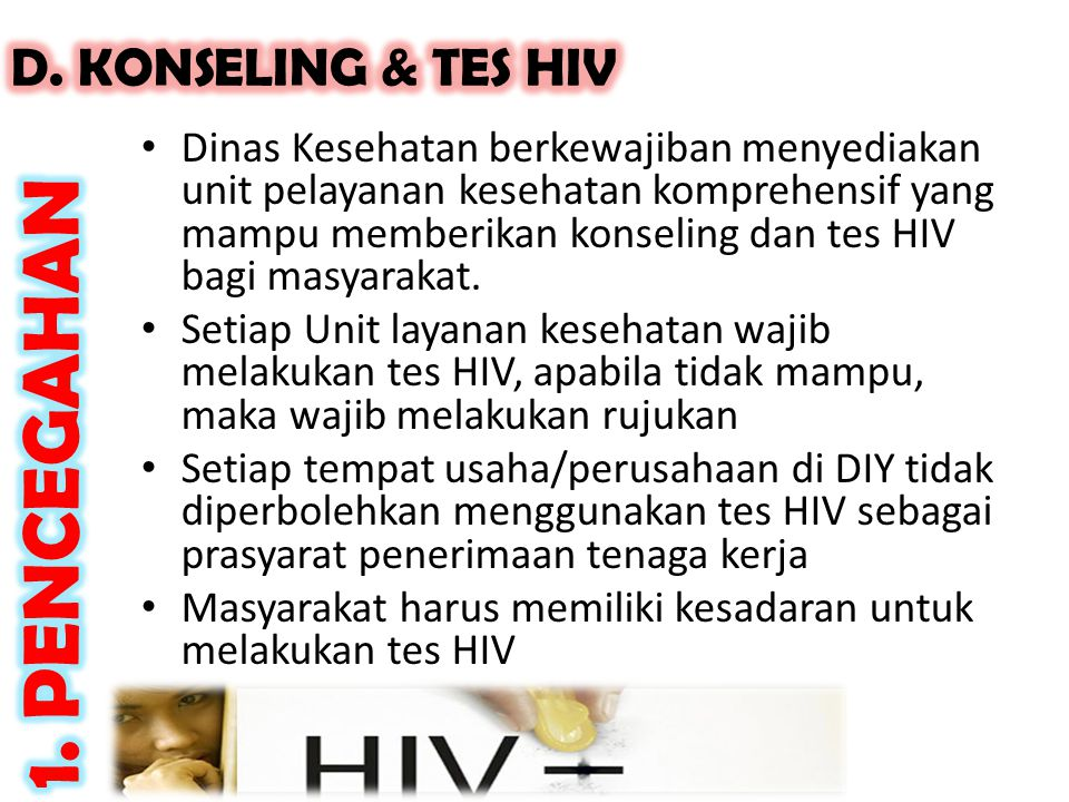 1. PENCEGAHAN D. KONSELING & TES HIV