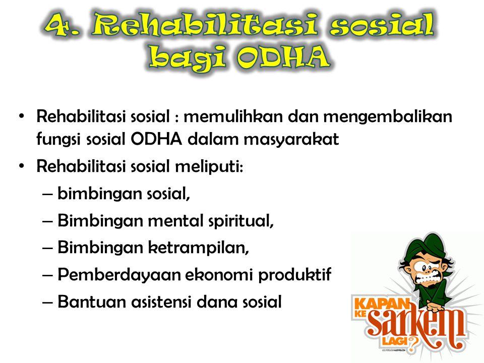 4. Rehabilitasi sosial bagi ODHA