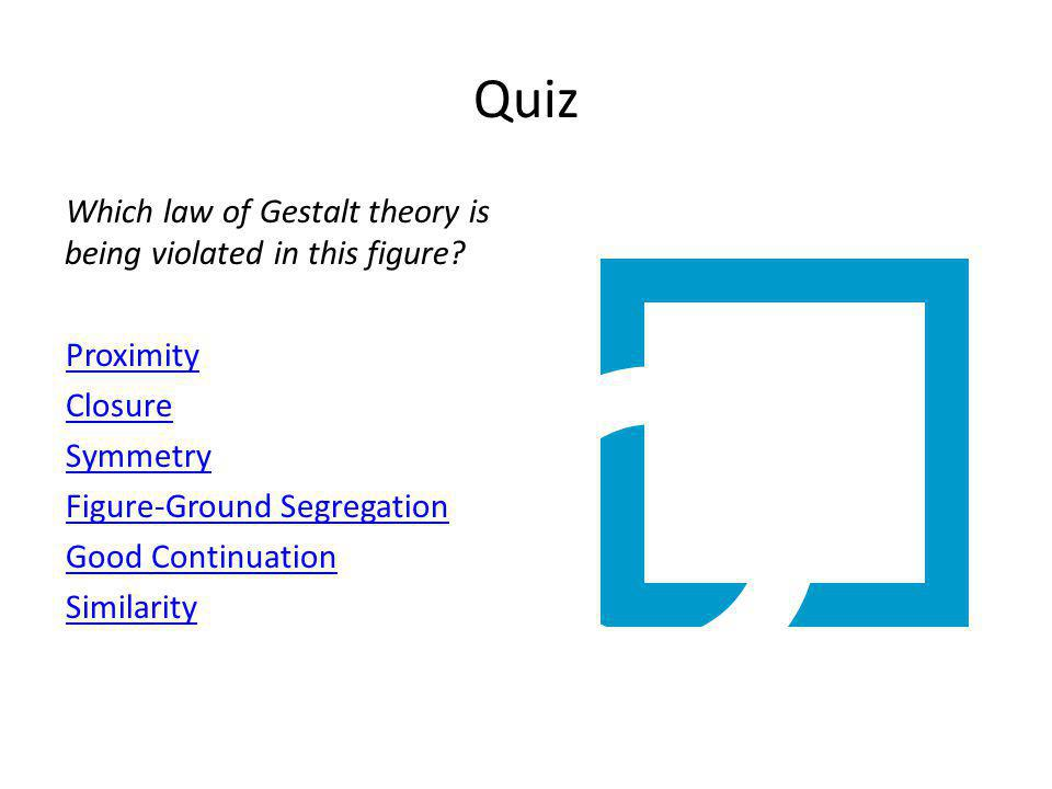 Quiz Which law of Gestalt theory is being violated in this figure