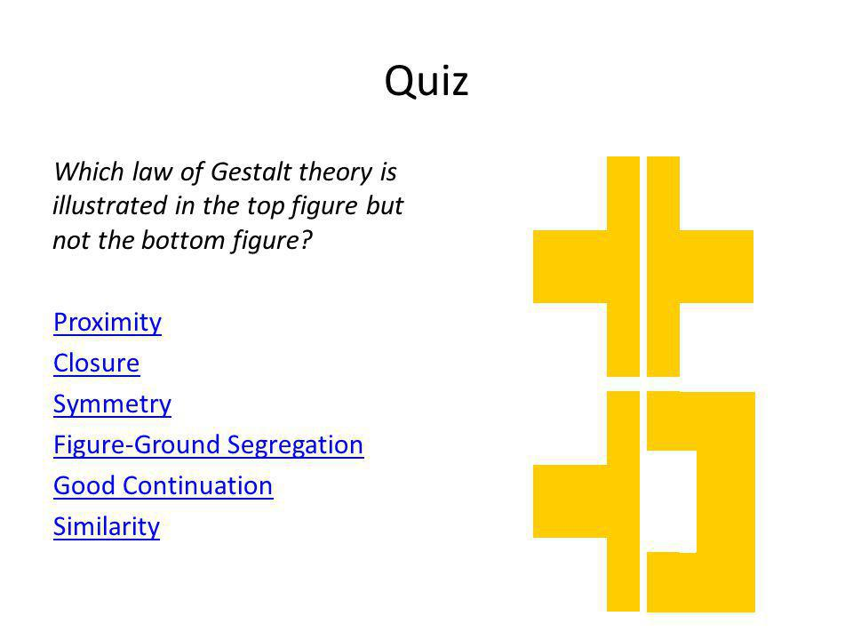 Quiz Which law of Gestalt theory is illustrated in the top figure but not the bottom figure Proximity.
