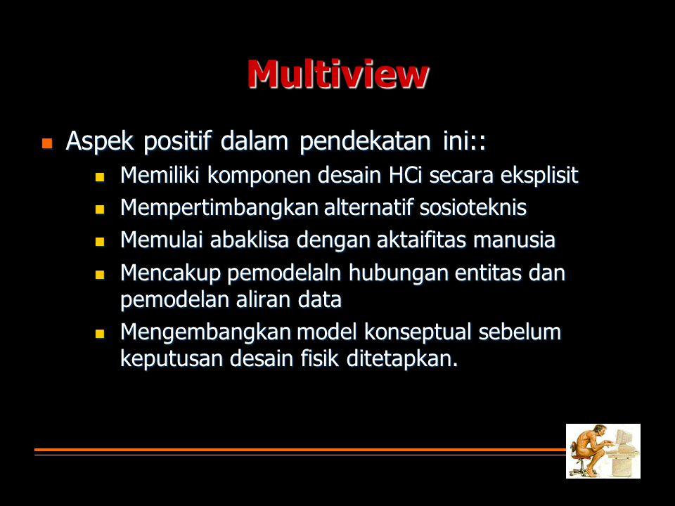 Multiview Aspek positif dalam pendekatan ini::