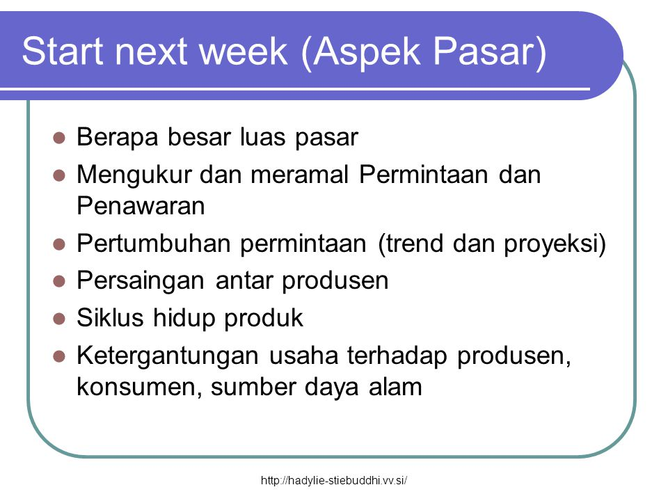 Start next week (Aspek Pasar)
