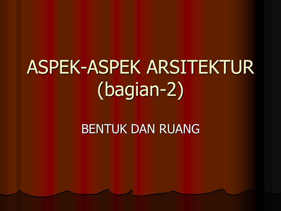 ASPEK-ASPEK ARSITEKTUR (bagian-2)