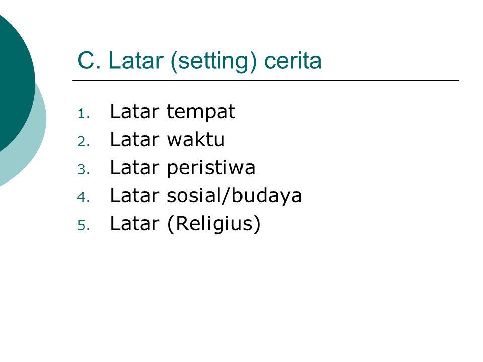 C. Latar (setting) cerita