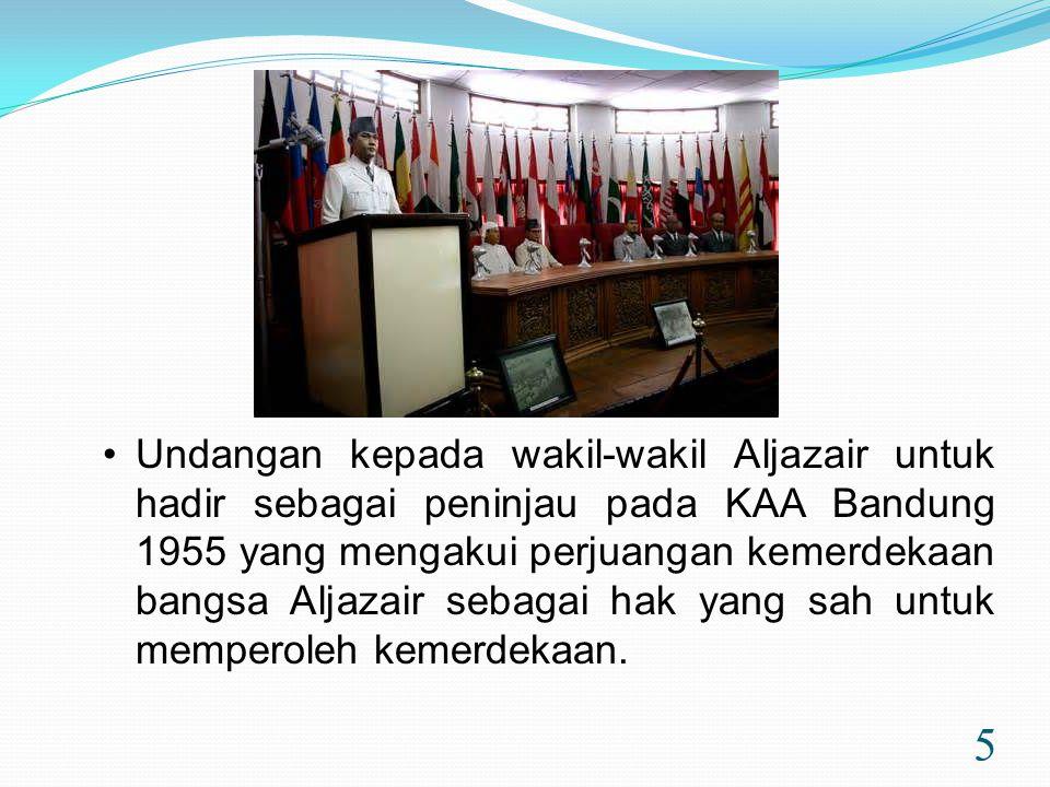Undangan kepada wakil-wakil Aljazair untuk hadir sebagai peninjau pada KAA Bandung 1955 yang mengakui perjuangan kemerdekaan bangsa Aljazair sebagai hak yang sah untuk memperoleh kemerdekaan.