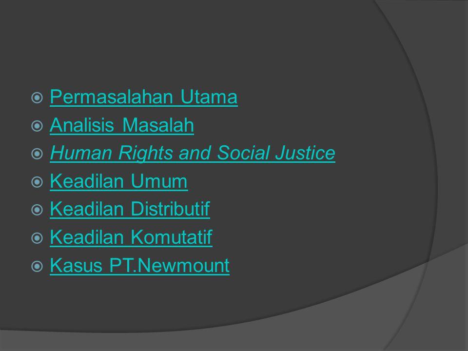 Permasalahan Utama Analisis Masalah. Human Rights and Social Justice. Keadilan Umum. Keadilan Distributif.