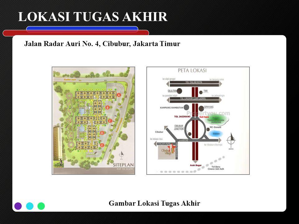 LOKASI TUGAS AKHIR Jalan Radar Auri No. 4, Cibubur, Jakarta Timur