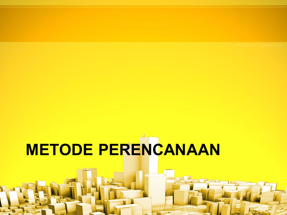 METODE PERENCANAAN