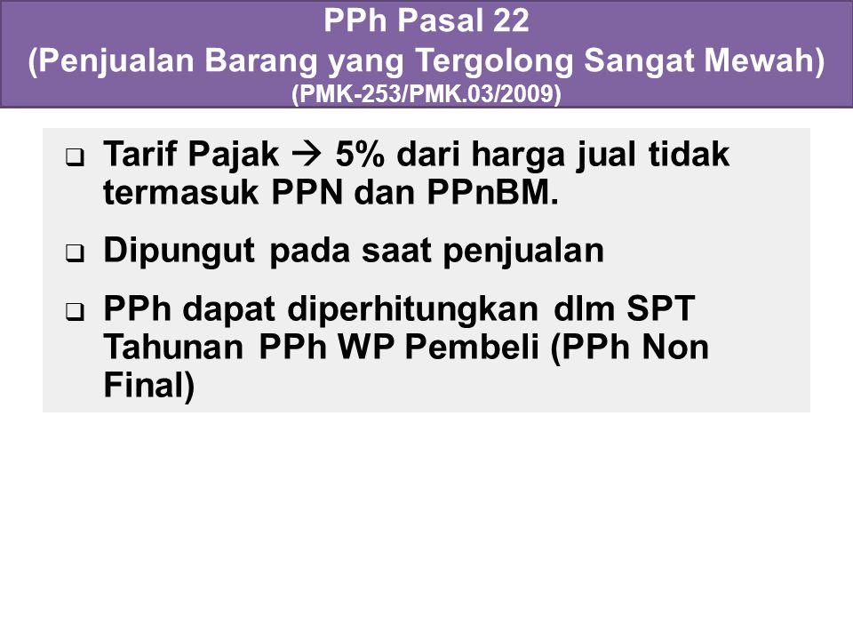Tarif Pajak  5% dari harga jual tidak termasuk PPN dan PPnBM.