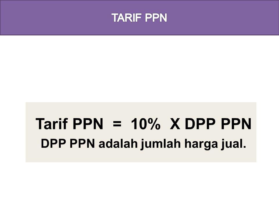 DPP PPN adalah jumlah harga jual.