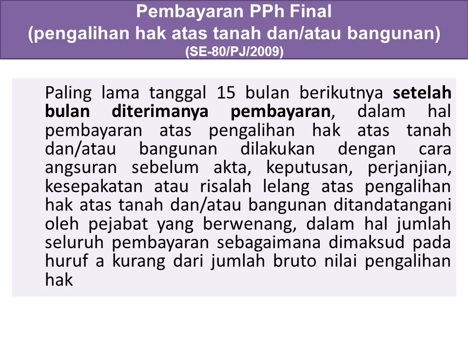 Pembayaran PPh Final (pengalihan hak atas tanah dan/atau bangunan) (SE-80/PJ/2009)