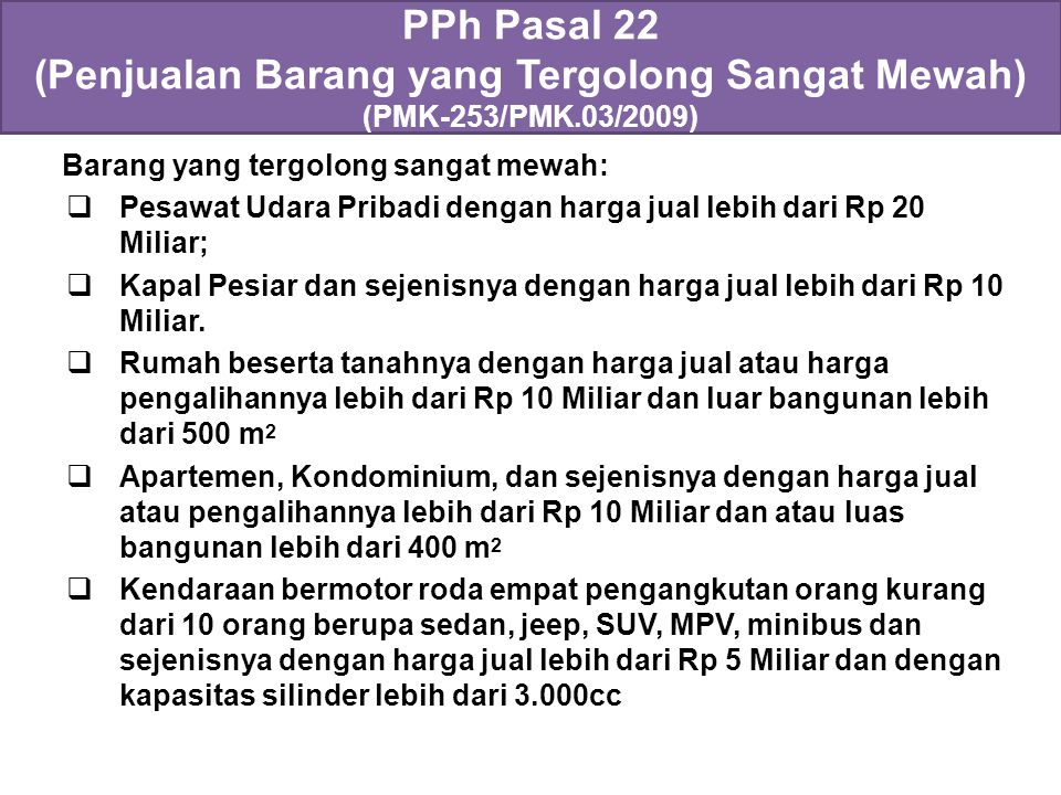 PPh Pasal 22 (Penjualan Barang yang Tergolong Sangat Mewah) (PMK-253/PMK.03/2009)