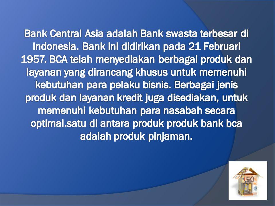 Bank Central Asia adalah Bank swasta terbesar di Indonesia