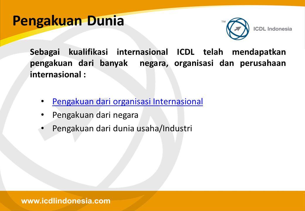 Pengakuan Dunia Sebagai kualifikasi internasional ICDL telah mendapatkan pengakuan dari banyak negara, organisasi dan perusahaan internasional :
