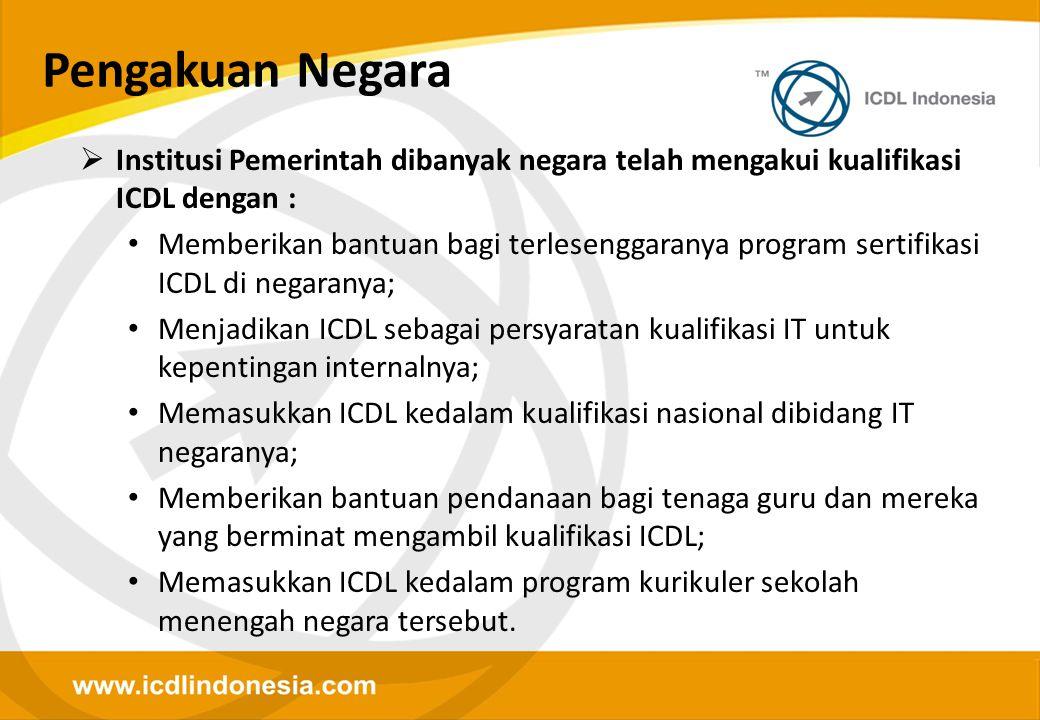 Pengakuan Negara Institusi Pemerintah dibanyak negara telah mengakui kualifikasi ICDL dengan :