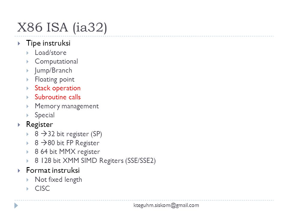 X86 ISA (ia32) Tipe instruksi Register Format instruksi Load/store