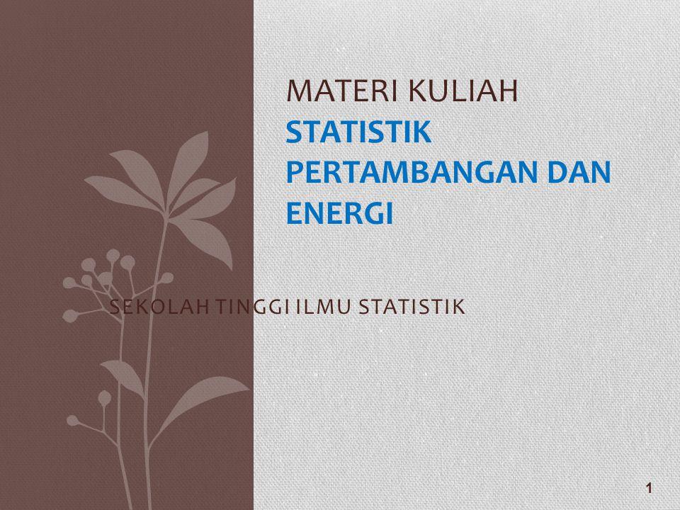 MATERI KULIAH STATISTIK PERTAMBANGAN DAN ENERGI