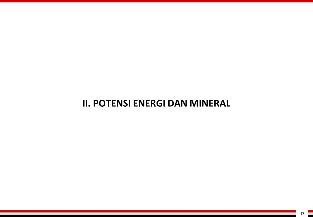 II. POTENSI ENERGI DAN MINERAL