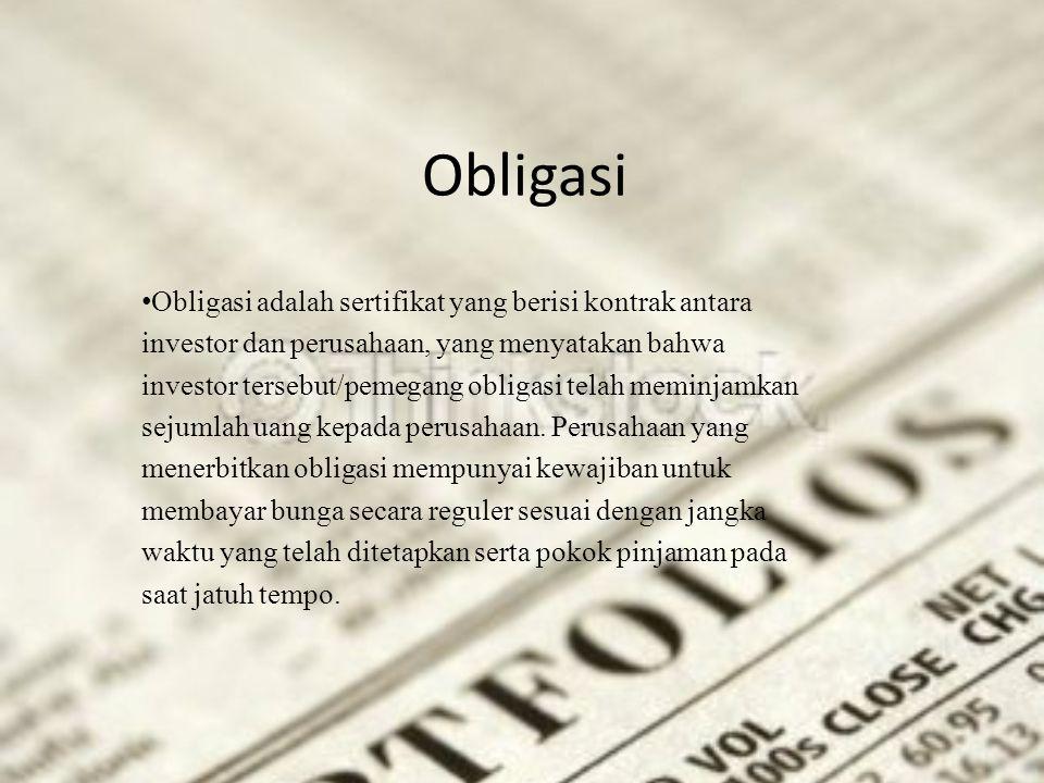 Obligasi Obligasi adalah sertifikat yang berisi kontrak antara