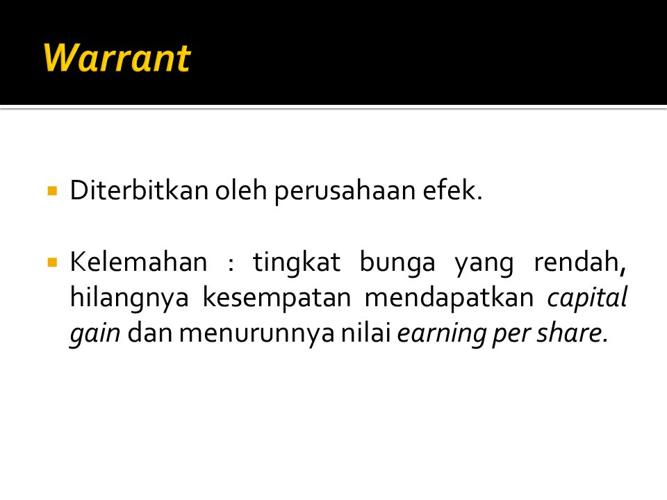Warrant Diterbitkan oleh perusahaan efek.
