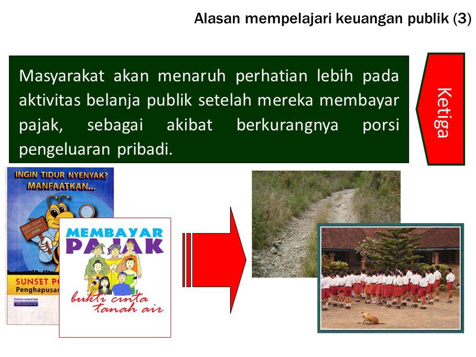Alasan mempelajari keuangan publik (3)